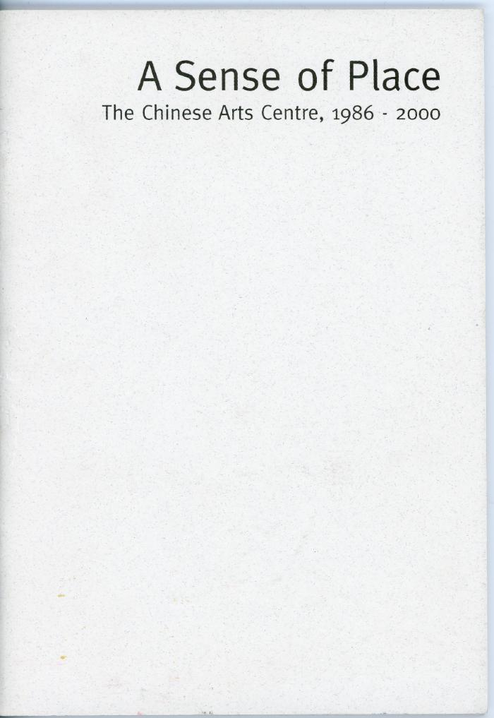 Lo, Huttson, 'A Sense of Place - The Chinese Arts Centre, 1986-2000