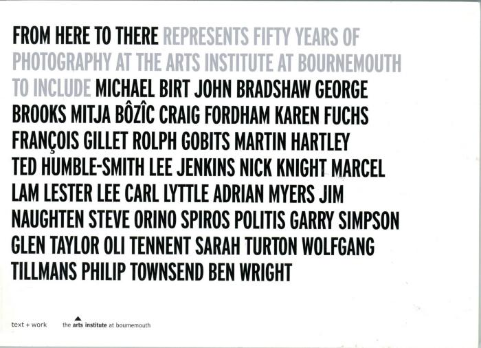 From here to there: represents 50 years of photography at the arts institute at Bournemouth (United Kingdom, 2009)